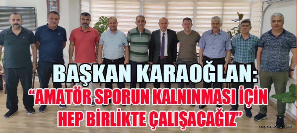 ÖZÇELİK'TEN BAŞKAN KARAOĞLAN'A ZİYARET